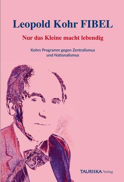 Leopold Kohr FIBEL von Bruckmoser,  Josef, Pfeffer,  Claudia