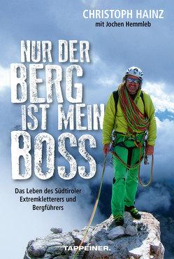 Nur der Berg ist mein Boss von Engel,  Thomas, Hainz,  Christoph, Hemmleb,  Jochen, Kammerlander,  Hans, Schwienbacher,  Gerda