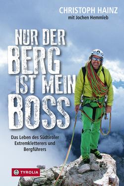 Nur der Berg ist mein Boss von Hainz,  Christoph, Hemmleb,  Jochen, Kammerlander,  Hans, Steinmeier,  Frank-Walter