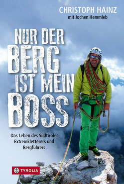 Nur der Berg ist mein Boss von Hainz,  Christoph, Hemmleb,  Jochen
