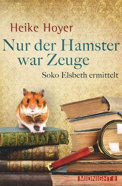Nur der Hamster war Zeuge von Hoyer,  Heike