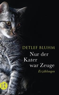 Nur der Kater war Zeuge von Bluhm,  Detlef