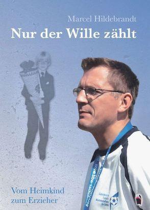 Nur der Wille zählt von Hildebrandt,  Marcel