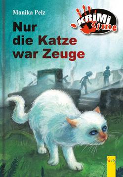 Nur die Katze war Zeuge von Icelly,  Monika, Nagel,  Tina, Pelz,  Monika