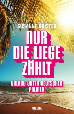 NUR DIE LIEGE ZÄHLT von Kristek,  Susanne