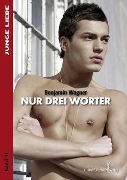 Nur drei Wörter von Wagner,  Benjamin