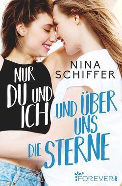 Nur du und ich und über uns die Sterne von Schiffer,  Nina