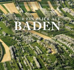 Nur ein Blick auf Baden von Brenner,  M, Burda,  H, Graf Douglas,  Christoph, Jaeger,  W., Klett,  M., Mann,  G, Prinz von Baden,  Bernhard, Schumann,  M, Stadtler,  A.