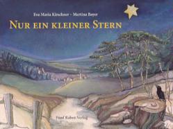Nur ein kleiner Stern von Bayer,  Martina, Kirschner,  Eva M