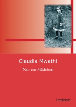 Nur ein Mädchen von Mwathi,  Claudia