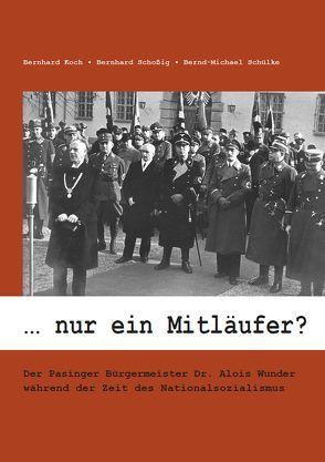 … nur ein Mitläufer? von Koch,  Bernhard, Schoßig,  Bernhard, Schülke,  Bernd-Michael