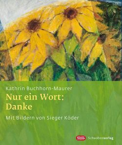 Nur ein Wort: Danke von Buchhorn-Maurer,  Kathrin