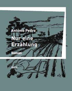 Nur eine Erzählung von Chrapkowski,  Magnus, Cuadra,  Claudia, Pedro,  António