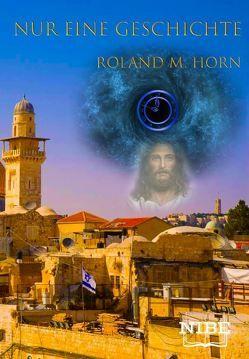 Nur eine Geschichte von Horn,  Roland M