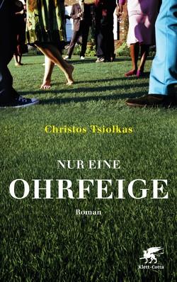 Nur eine Ohrfeige von Tsiolkas,  Christos, von Schweder-Schreiner,  Nicolai
