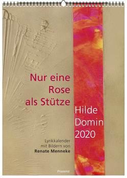 Nur eine Rose als Stütze 2020 von Domin,  Hilde, Menneke,  Renate