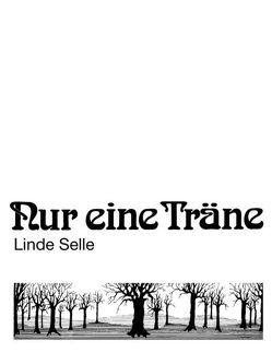 Nur eine Träne von Selle,  Linde