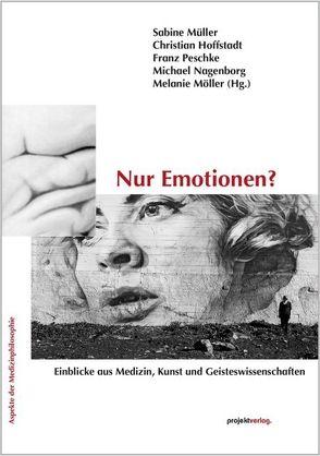 Nur Emotionen? von Hoffstadt,  Christian, Möller,  Melanie, Müller,  Sabine, Nagenborg,  Michael, Peschke,  Franz