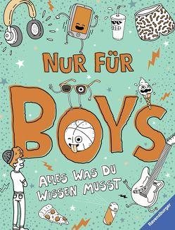 Nur für Boys – Alles was du wissen musst von Cox,  Lizzie, Hensel,  Wolfgang, Weighill,  Damien