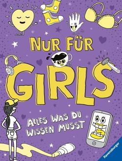 Nur für Girls – Alles was du wissen musst von Cox,  Lizzie, Hensel,  Wolfgang, Weighill,  Damien