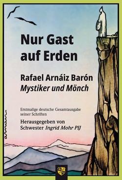 Nur Gast auf Erden? von Arnáiz Baron,  Rafael, Martini,  Carlo, Meißner,  Joachim, Mohr,  Ingrid