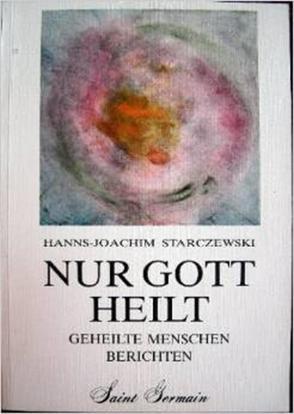 Nur Gott heilt von Starczewski,  Hanns-Joachim