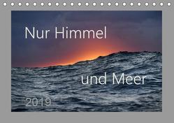 Nur Himmel und Meer (Tischkalender 2019 DIN A5 quer) von Arnulf Müller,  Dr.