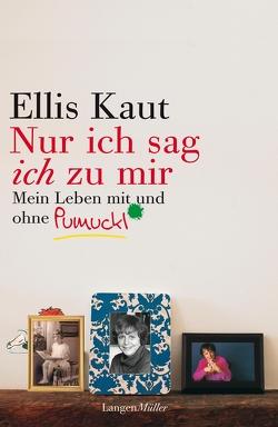 """""""Nur ich sag ich zu mir"""" von Kaut,  Ellis"""