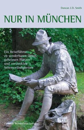 Nur in München von Smith,  Duncan J. D.