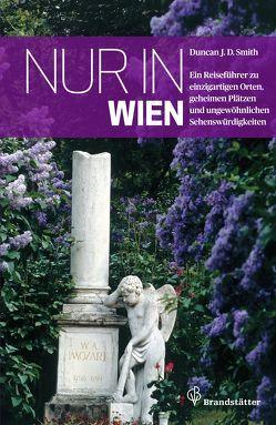 Nur in Wien von Smith,  Duncan J. D.