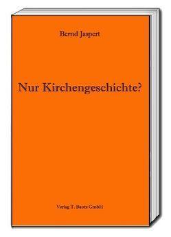 Nur Kirchengeschichte? von Jaspert,  Bernd