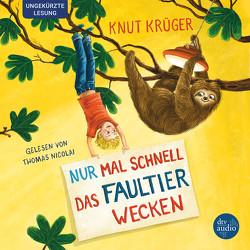 Nur mal schnell das Faultier wecken von Körting,  Verena, Krüger,  Knut, Nicolai,  Thomas