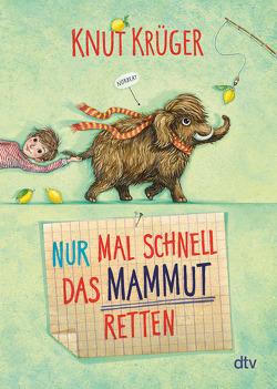 Nur mal schnell das Mammut retten von Krüger,  Knut, Schoeffmann-Davidov,  Eva