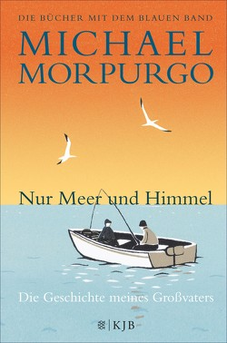 Nur Meer und Himmel von Gutzschhahn,  Uwe-Michael, Morpurgo,  Michael, O'Callaghan,  Gemma