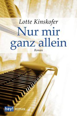 Nur mir ganz allein von Kinskofer,  Lotte