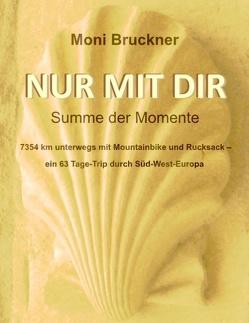 NUR MIT DIR von Bruckner,  Moni