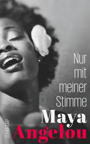 Nur mit meiner Stimme von Angelou,  Maya, Walz,  Melanie
