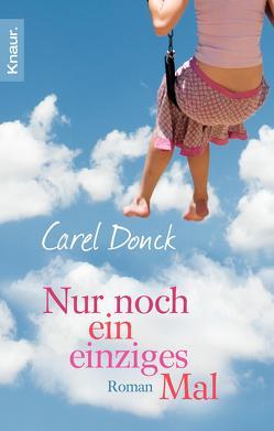 Nur noch ein einziges Mal von Donck,  Carel, Still,  Rosemarie