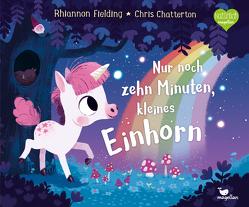Nur noch zehn Minuten, kleines Einhorn von Chatterton,  Chris, Fielding,  Rhiannon, Weber,  Susanne
