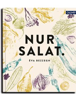 Nur Salat. von Bezzegh,  Éva, Török-Bognár,  Renáta