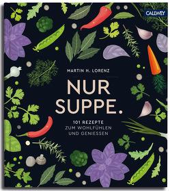 Nur Suppe. von Lorenz,  Martin H.