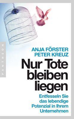 Nur Tote bleiben liegen von Förster,  Anja, Kreuz,  Peter