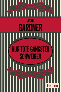 Nur tote Gangster schweigen von Gardner,  John, Janus,  Edda