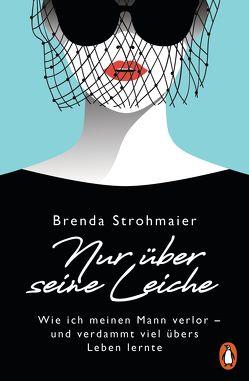 Nur über seine Leiche von Strohmaier,  Brenda