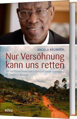 Nur Versöhnung kann uns retten von Krumpen,  Angela
