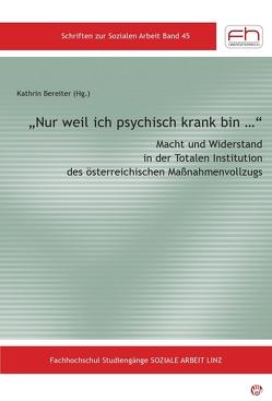 """""""Nur weil ich psychisch krank bin …"""" von Bereiter,  Kathrin"""