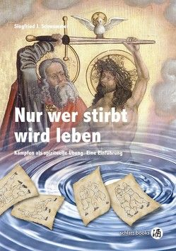 Nur wer stirbt wird leben von Schwemmer,  Siegfried