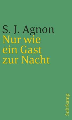 Nur wie ein Gast zur Nacht von Agnon,  Samuel Joseph, Steinschneider,  Karl