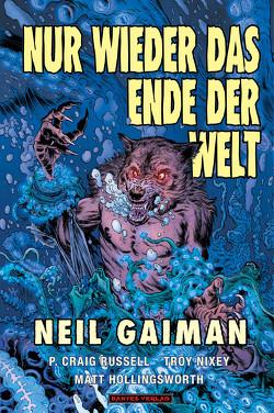 Nur wieder das Ende der Welt von Gaiman,  Neil, Hollingsworth,  Matt, Nielsen,  Jens R, Nixey,  Troy, Russell,  P. Craig