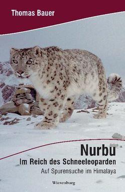 Nurbu – Im Reich des Schneeleoparden von Bauer,  Thomas